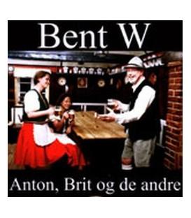 Bent W – Anton, Brit og de andre