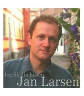 Jan Larsen 2 Jeg fik din hilsen