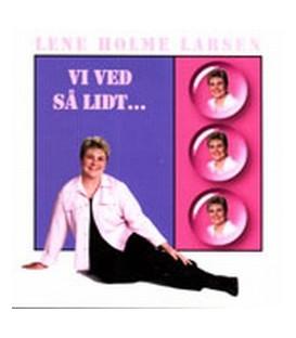 Lene Holme Larsen – Vi ved så lidt