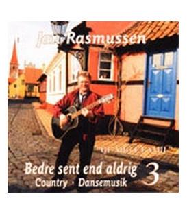 Jan Rasmussen - Bedre sent end aldrig 3
