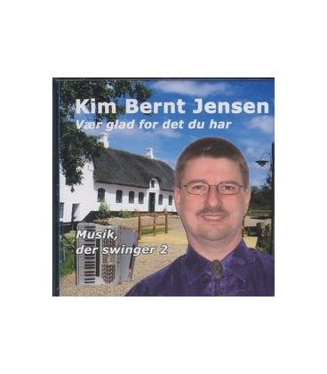 Kim Bernt Jensen Musik, der svinger 2 Vær glad for det du har