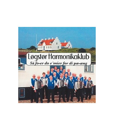 Løgstør Harmonikaklub Så fo-er do e´mier for di pæ-æng