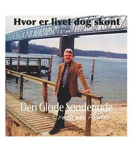 Den Glade Sønderjyde Hvor er livet dog skønt