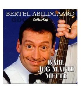 Bertel Abildgaard / GuitarKaj / Bare jeg måtte Mette