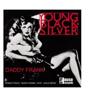 Young Black Silver - Daddy Frank