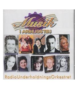Musik i arbejdstøj Radio Underholdnings Orkestret m.fl.