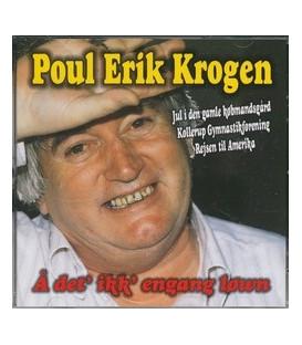 Poul Erik Krogen Å det´ ikk´ engang løwn