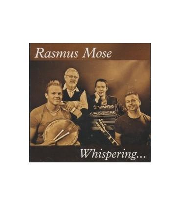 Rasmus Mose Whispering...