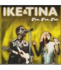 Ike & Tina Fun, Fun, Fun