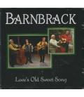 Barnback Love´s Old Sweet Song