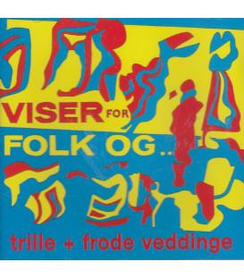 Trille + Frode Veddinge – Viser For Folk Og..