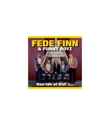 Fede Finn Og Funny Boyz - Ren Røv At Trut I