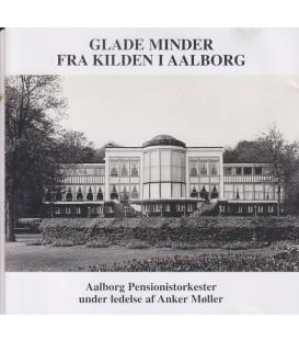 Aalborg Pensionistorkester - Glade minder fra Kilden i Aalborg - CD - BRUGT