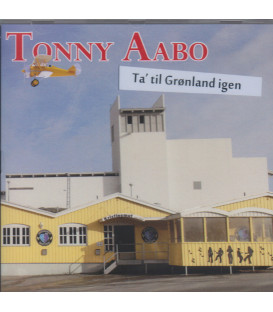 Tonny Aabo - Ta´ til Grønland igen - CD - NY