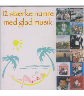 12 STÆRKE NUMRE MED GLAD MUSIK - CD - BRUGT