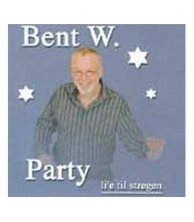 Bent W. Party li'e til stregen