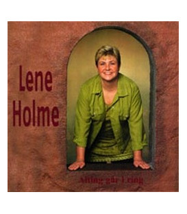 Lene Holme - Alting går i ring