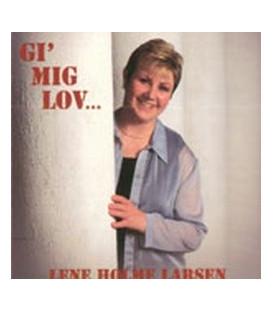 Lene Holme Larsen – Gi' mig lov