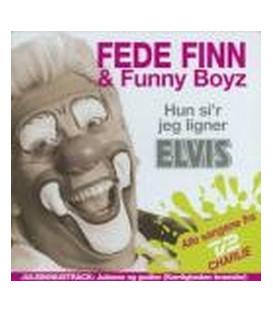 Fede Finn & Funny Boyz Hun si´r jeg ligner Elvis