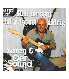 Søren & Øer Sound Helt for sent bli´r det vel aldrig