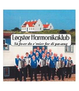 Løgstør Harmonikaklub Så fo-er do e´mier for di pæ-æng - CD - NY