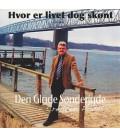 Den Glade Sønderjyde Hvor er livet dog skønt - CD - NY