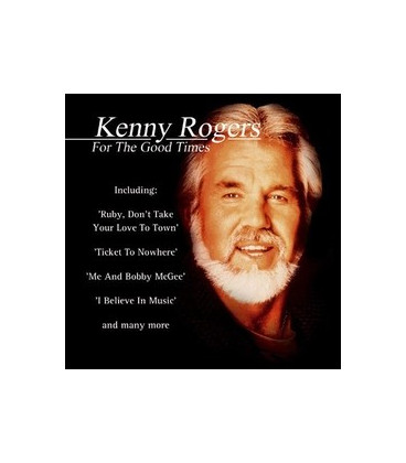 Kenny Rogers For the Good Times