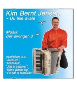 Kim Bernt Jensen Musik, der svinger 3 Du lille svale