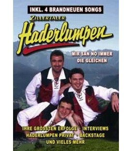 Zillertaler Haderlumpen Mir san no immer die gleichen (Musik DVD + CD)