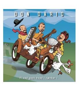 Don Dario Vi ved godt hvad I tænker