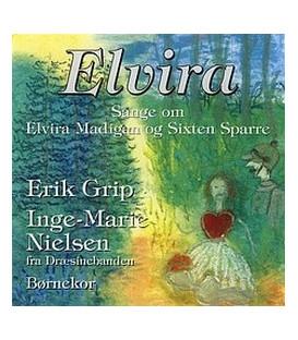 Erik Grip Elvira : sange om Elvira Madigan og Sixten Sparre