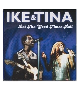 Ike & Tina Let the good Times roll