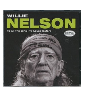 Willie Nelson To all the Girls I´ve loved before