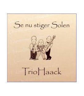 Trio Haack Se nu stiger solen