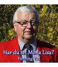 DEN SYNGENDE POST HENNING VAD Har du set Mona Lisa